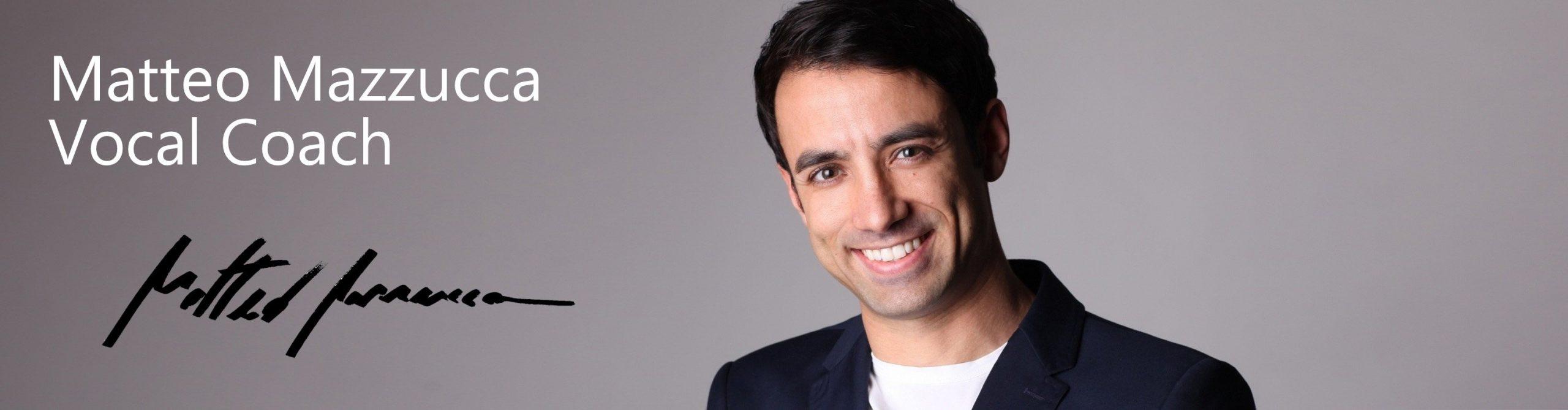 Matteo Mazzucca – Vocal Coach